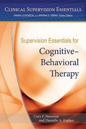 Supervision Essentials for Cognitive Behavioral Therapy af Cory F. Newman
