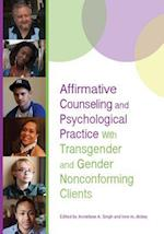 Affirmative Counseling and Psychological Practice With Transgender and Gender Nonconforming Clients (Perspectives on Sexual Orientation and Gender Diversity)
