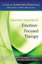 Supervision Essentials for Emotion-focused Therapy (Clinical Supervision Essentials)