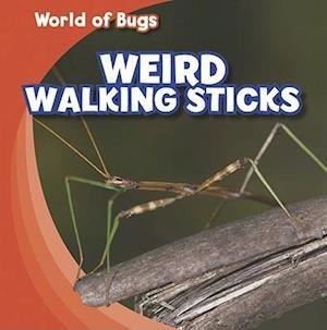 Weird Walking Sticks af Greg Roza