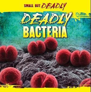 Deadly Bacteria af Greg Roza