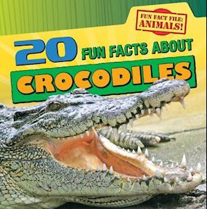 20 Fun Facts About Crocodiles af Heather Moore Niver