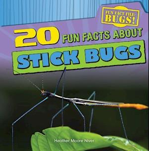 20 Fun Facts About Stick Bugs af Heather Moore Niver