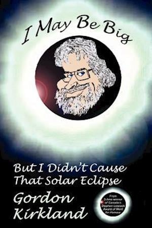 I May Be Big But I Didn't Cause That Solar Eclipse af Gordon Kirkland