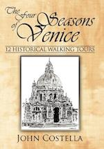 The Four Seasons of Venice - 12 Historical Walking Tours af John Costella
