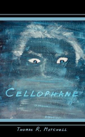 Cellophane af Thomas R. Mitchell