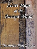 Secret Maps of the Ancient World af Charlotte Harris Rees