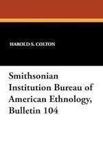 Smithsonian Institution Bureau of American Ethnology, Bulletin 104 af Harold S. Colton