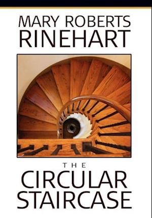 The Circular Staircase af Mary Roberts Rinehart