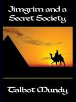 Jimgrim and a Secret Society af Talbot Mundy