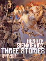 Henryk Sienkiewicz: Three Stories af Henryk Sienkiewicz