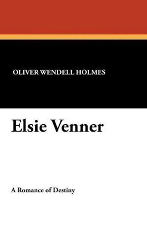 Elsie Venner af Oliver Wendell Holmes