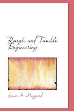 Rough and Tumble Engineering af James H. Maggard