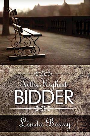 To the Highest Bidder af Linda Berry