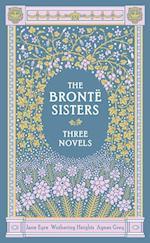 The Bronte Sisters Three Novels af Charlotte Bronte, Anne Bronte, Emily Bronte