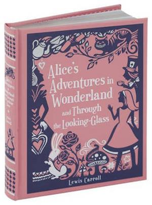 Alice's Adventures in Wonderland and Through the Looking-Glass af Lewis Carroll