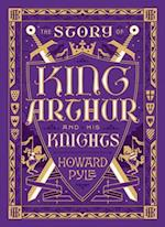 The Story of King Arthur and His Knights af Howard Pyle