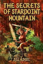 The Secrets of Starpoint Mountain af Bill Albert