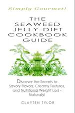 The Seaweed Jelly-Diet Cookbook Guide