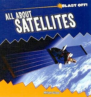 All about Satellites af Miriam Gross
