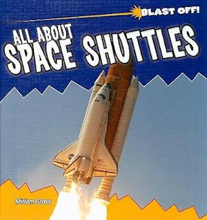 All about Space Shuttles af Miriam Gross