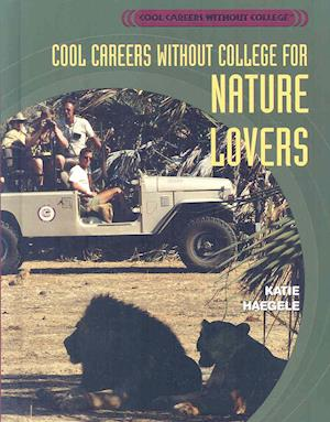 Cool Careers Without College for Nature Lovers (Revision) af Katie Haegele