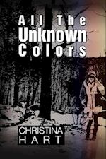 All the Unknown Colors af Christina Hart