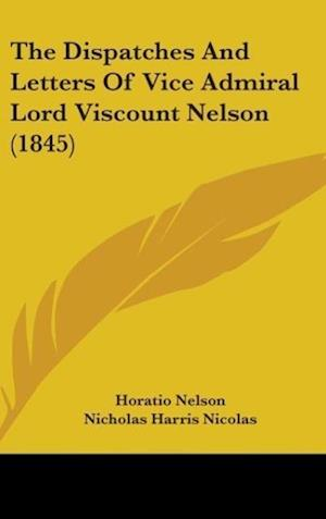 The Dispatches and Letters of Vice Admiral Lord Viscount Nelson (1845) af Horatio Nelson, Nicholas Harris Nicolas