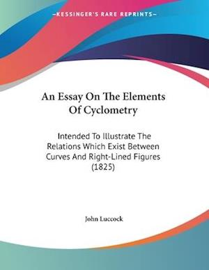 An Essay on the Elements of Cyclometry af John Luccock