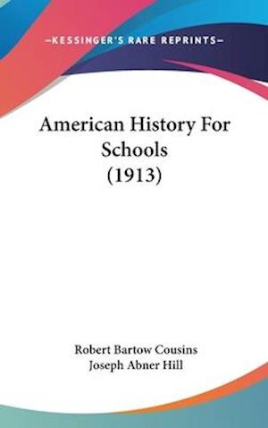American History for Schools (1913) af Robert Bartow Cousins, Joseph Abner Hill