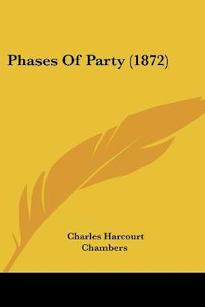 Phases of Party (1872) af Charles Harcourt Chambers