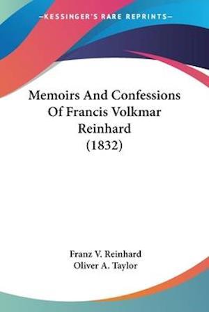 Memoirs and Confessions of Francis Volkmar Reinhard (1832) af Franz V. Reinhard