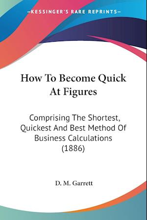 How to Become Quick at Figures af D. M. Garrett