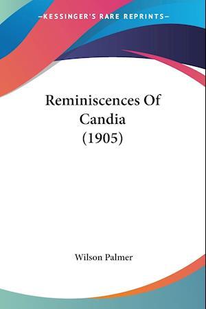 Reminiscences of Candia (1905) af Wilson Palmer
