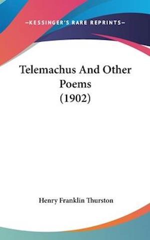 Telemachus and Other Poems (1902) af Henry Franklin Thurston