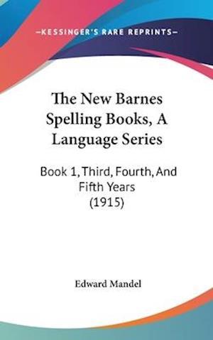 The New Barnes Spelling Books, a Language Series af Edward Mandel