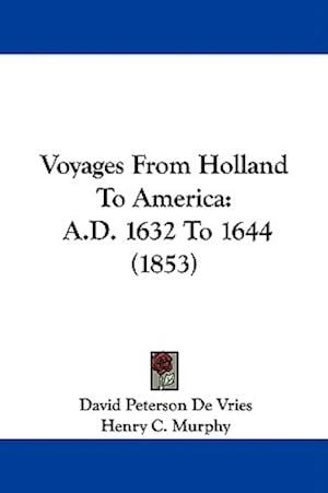 Voyages from Holland to America af David Peterson De Vries
