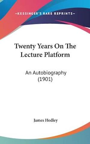 Twenty Years on the Lecture Platform af James Hedley