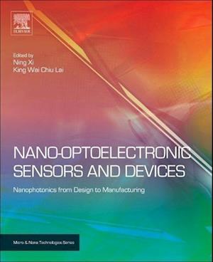 Nano-Optoelectronic Sensors and Devices af King Wai Chiu Lai, Ning Xi