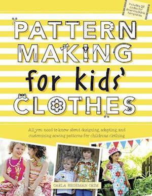 Pattern Making for Kids' Clothes af Carla Hegeman Crim