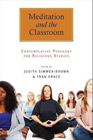 Meditation and the Classroom af Fran Grace, Judith Simmer-brown