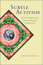 Subtle Activism (Suny Series in Transpersonal and Humanistic Psychology)