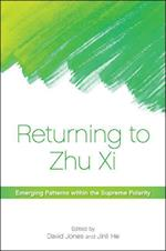 Returning to Zhu Xi (Suny Series in Chinese Philosophy and Culture)