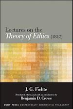 Lectures on the Theory of Ethics (1812) af J. G. Fichte