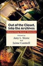 Out of the Closet, into the Archives (S U N Y Series in Queer Politics and Cultures)