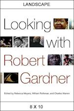 Looking With Robert Gardner (SUNY SERIES, HORIZONS OF CINEMA)