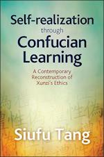 Self-Realization through Confucian Learning (Suny Series in Chinese Philosophy and Culture)