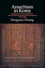 Anarchism in Korea (SUNY Series in Global Modernity)