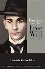 Freedom from the Free Will (Suny Series in Contemporary Continental Philosophy)