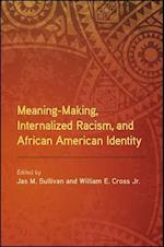 Meaning-Making, Internalized Racism, and African American Identity (Suny Series in African American Studies)